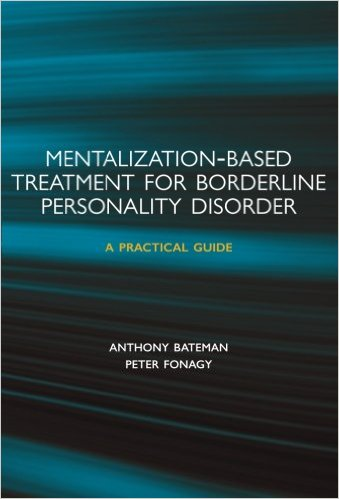 Mentalization-based Treatment for Borderline Personality Disorder